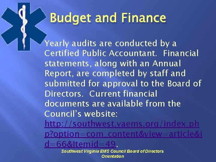 Budget and Finance Yearly audits are conducted by a Certified Public Accountant. Financial statements,
