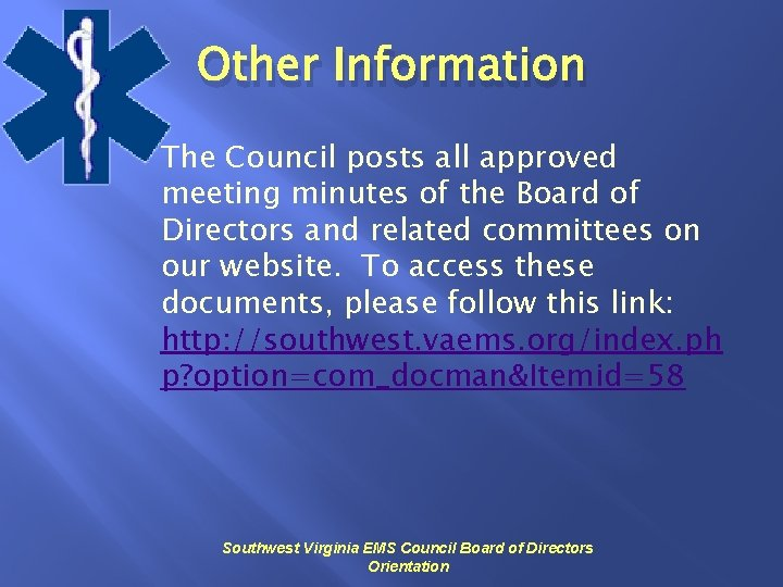 Other Information The Council posts all approved meeting minutes of the Board of Directors