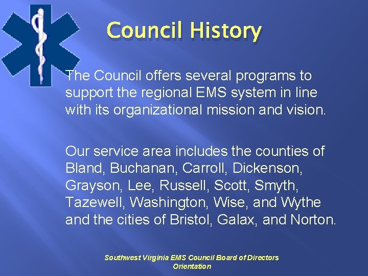 Council History The Council offers several programs to support the regional EMS system in