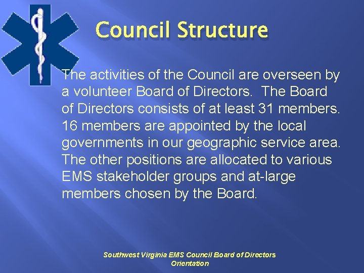 Council Structure The activities of the Council are overseen by a volunteer Board of