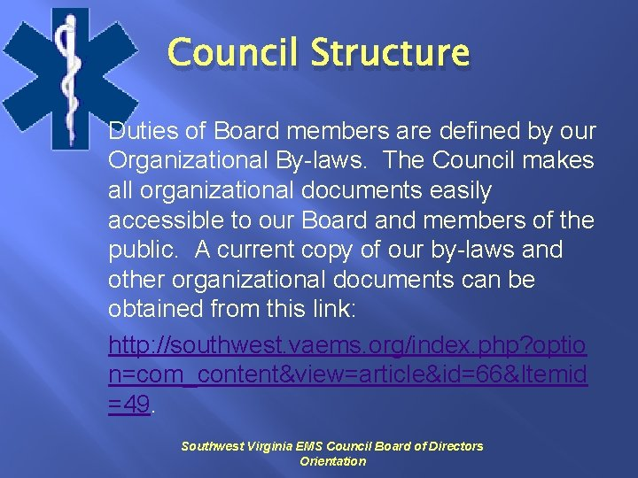 Council Structure Duties of Board members are defined by our Organizational By-laws. The Council
