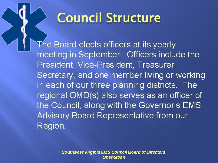 Council Structure The Board elects officers at its yearly meeting in September. Officers include