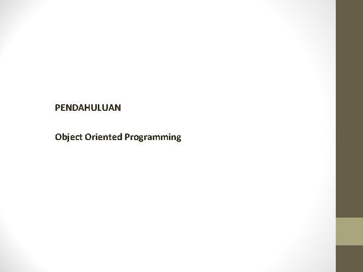 PENDAHULUAN Object Oriented Programming