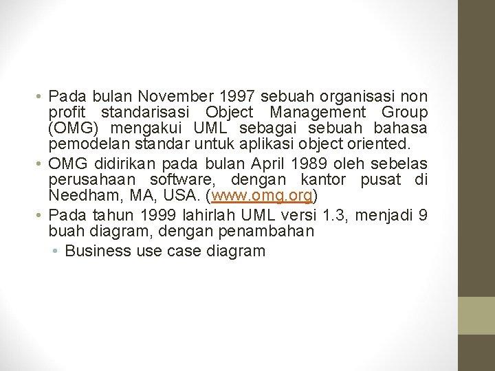 • Pada bulan November 1997 sebuah organisasi non profit standarisasi Object Management Group