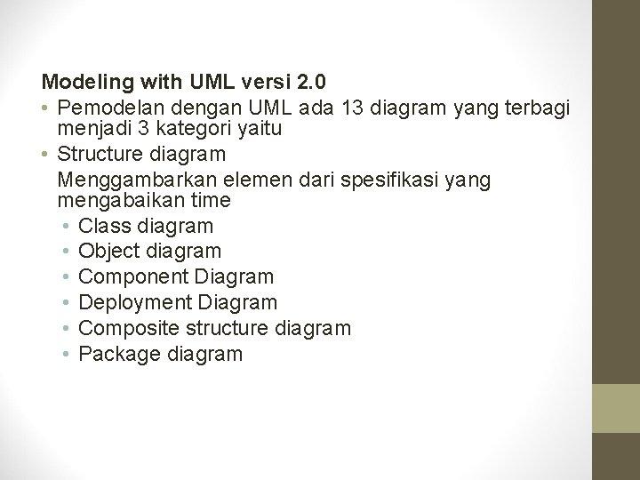 Modeling with UML versi 2. 0 • Pemodelan dengan UML ada 13 diagram yang