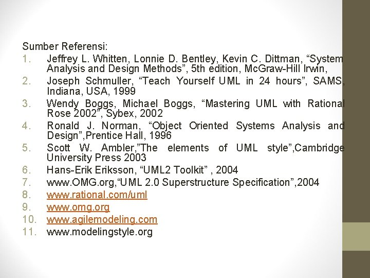 "Sumber Referensi: 1. Jeffrey L. Whitten, Lonnie D. Bentley, Kevin C. Dittman, ""System Analysis"