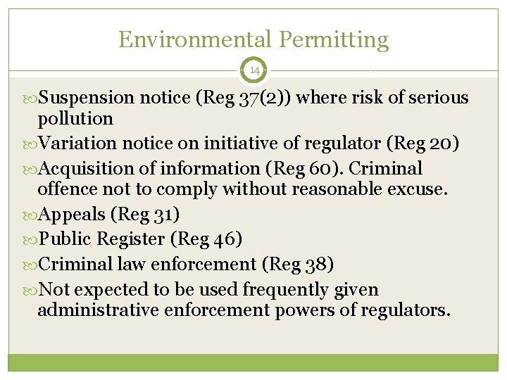 Environmental Permitting 14 Suspension notice (Reg 37(2)) where risk of serious pollution Variation notice