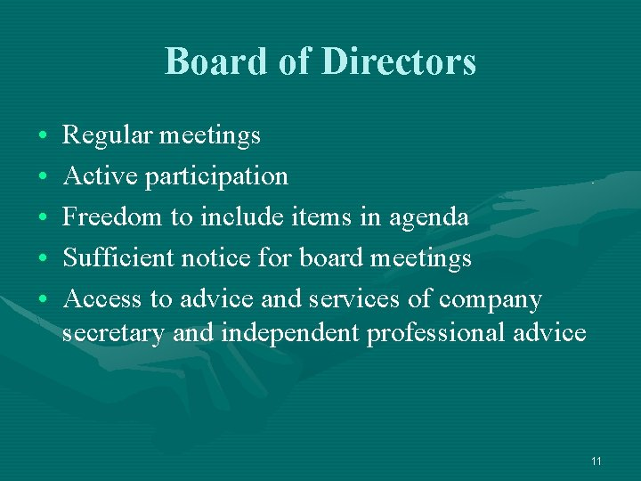 Board of Directors • • • Regular meetings Active participation Freedom to include items