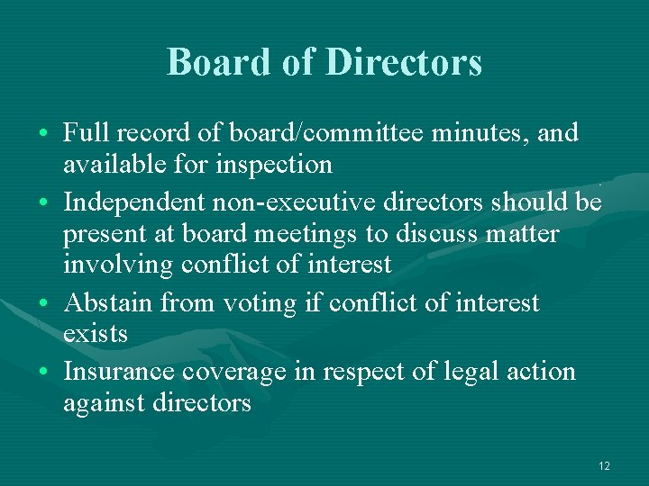 Board of Directors • Full record of board/committee minutes, and available for inspection •
