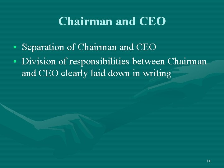 Chairman and CEO • Separation of Chairman and CEO • Division of responsibilities between