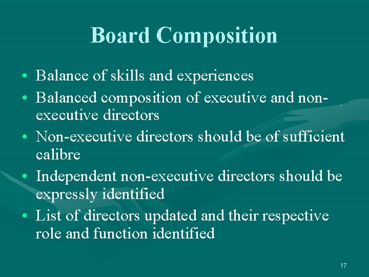 Board Composition • Balance of skills and experiences • Balanced composition of executive and