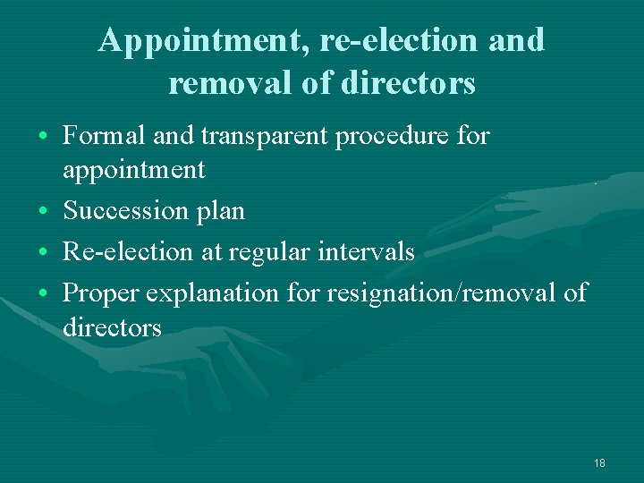 Appointment, re-election and removal of directors • Formal and transparent procedure for appointment •
