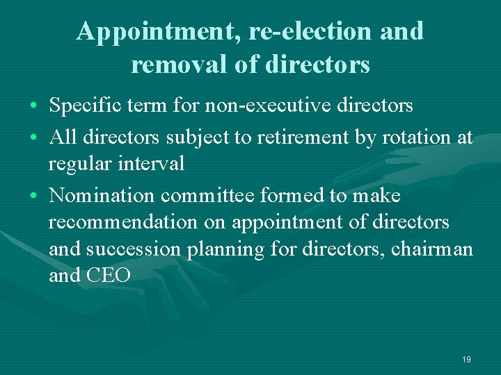 Appointment, re-election and removal of directors • Specific term for non-executive directors • All