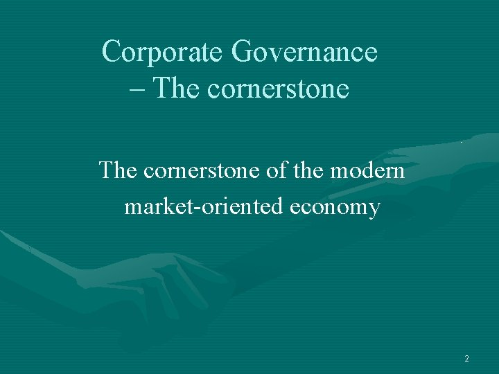 Corporate Governance – The cornerstone of the modern market-oriented economy 2