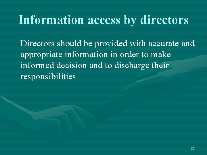 Information access by directors Directors should be provided with accurate and appropriate information in