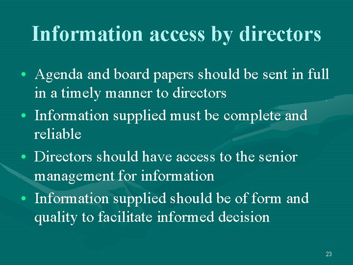 Information access by directors • Agenda and board papers should be sent in full