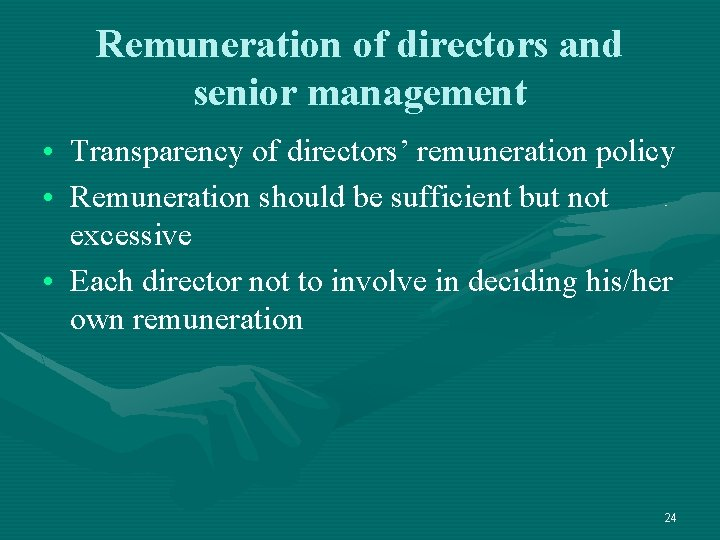 Remuneration of directors and senior management • Transparency of directors' remuneration policy • Remuneration