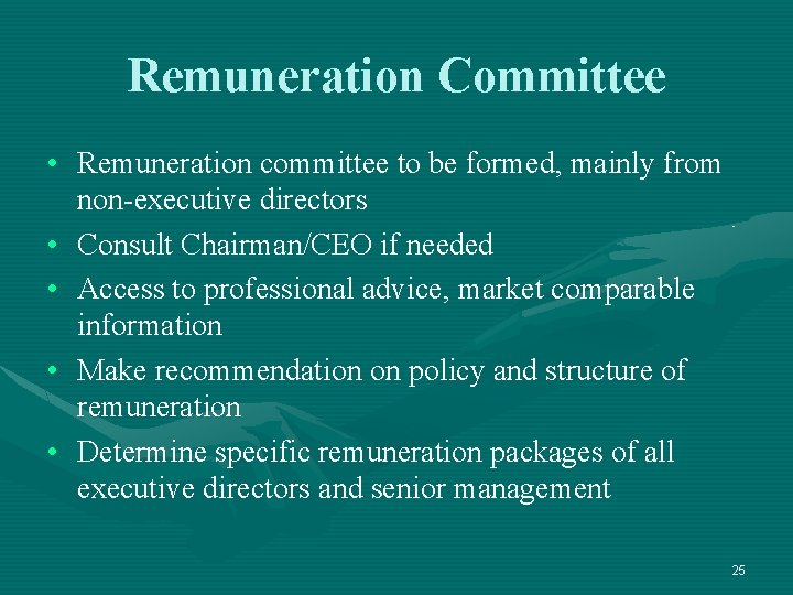 Remuneration Committee • Remuneration committee to be formed, mainly from non-executive directors • Consult