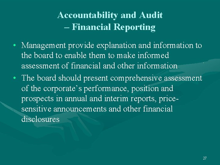 Accountability and Audit – Financial Reporting • Management provide explanation and information to the