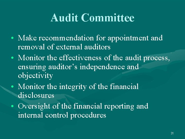 Audit Committee • Make recommendation for appointment and removal of external auditors • Monitor