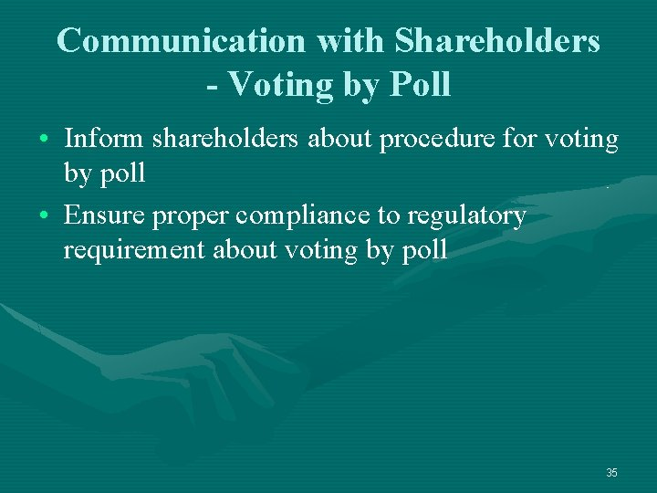 Communication with Shareholders - Voting by Poll • Inform shareholders about procedure for voting