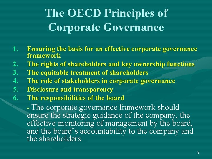 The OECD Principles of Corporate Governance 1. 2. 3. 4. 5. 6. Ensuring the