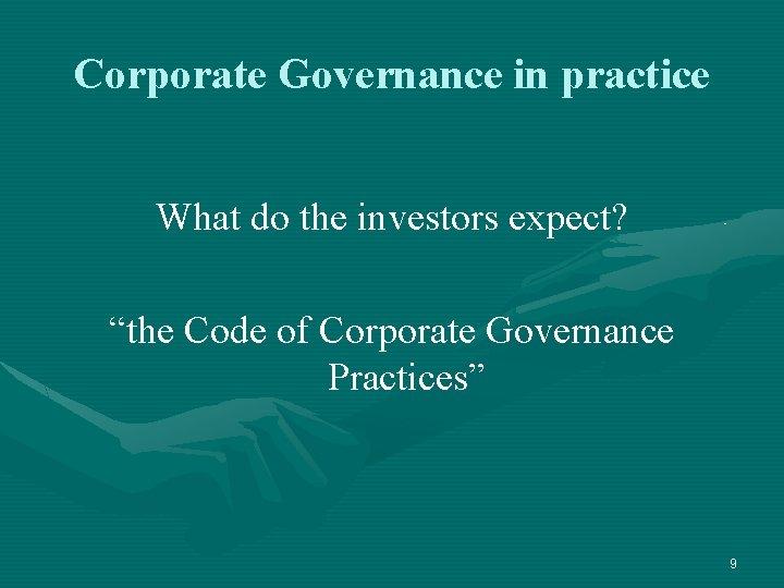 """Corporate Governance in practice What do the investors expect? """"the Code of Corporate Governance"""