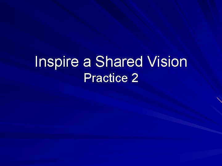 Inspire a Shared Vision Practice 2