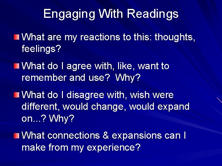 Engaging With Readings What are my reactions to this: thoughts, feelings? What do I