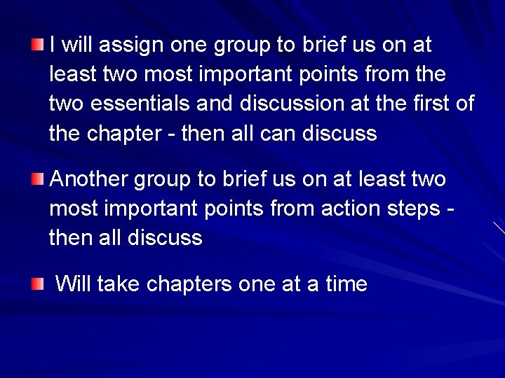 I will assign one group to brief us on at least two most important