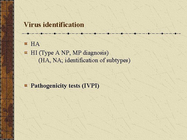 Virus identification HA HI (Type A NP, MP diagnosis) (HA, NA; identification of subtypes)