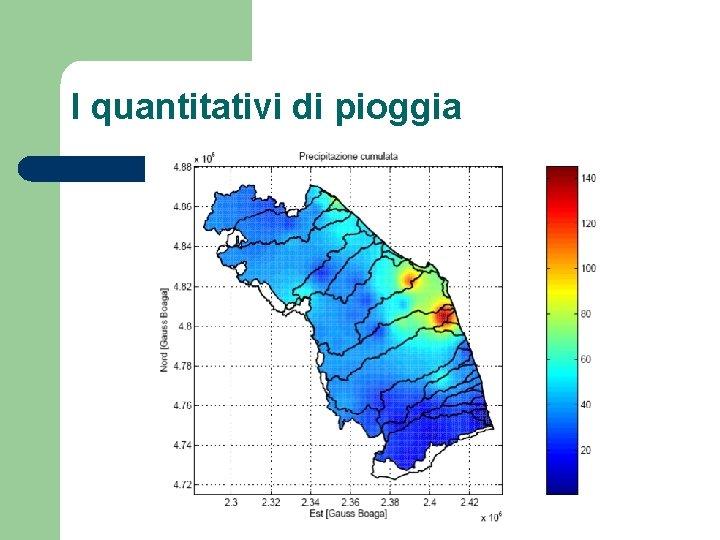 I quantitativi di pioggia