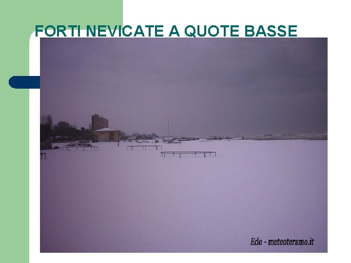 FORTI NEVICATE A QUOTE BASSE