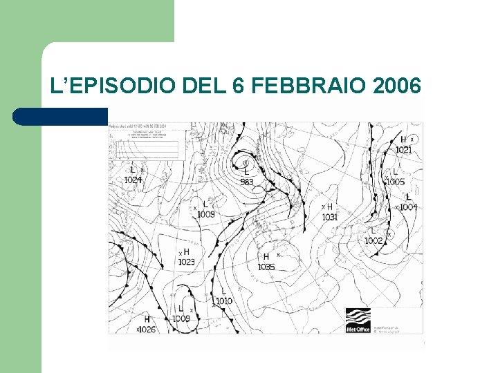 L'EPISODIO DEL 6 FEBBRAIO 2006