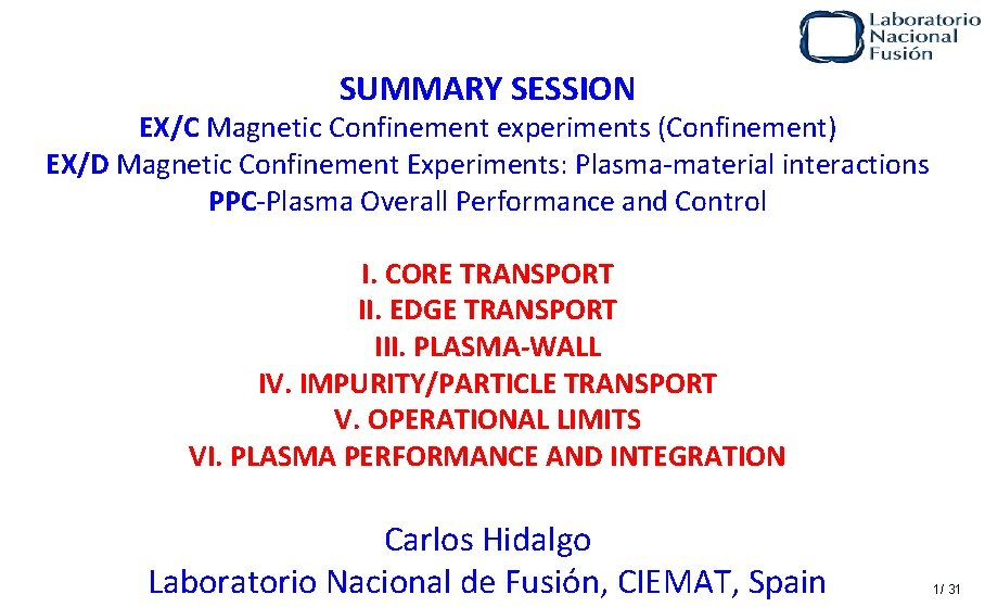 SUMMARY SESSION EX/C Magnetic Confinement experiments (Confinement) EX/D Magnetic Confinement Experiments: Plasma-material interactions PPC-Plasma