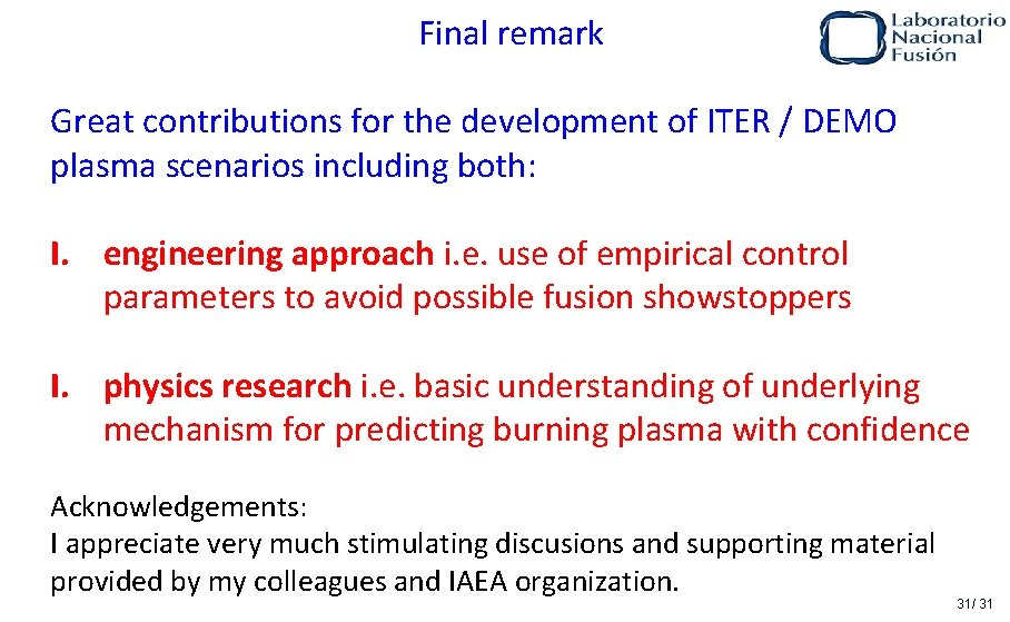 Final remark Great contributions for the development of ITER / DEMO plasma scenarios including