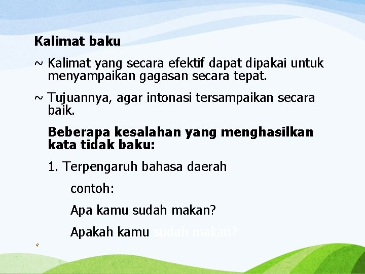 Kalimat baku ~ Kalimat yang secara efektif dapat dipakai untuk menyampaikan gagasan secara tepat.