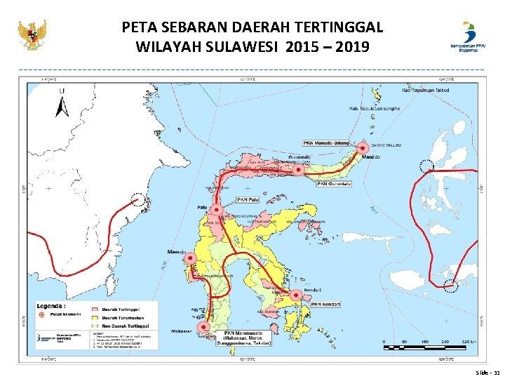 PETA SEBARAN DAERAH TERTINGGAL WILAYAH SULAWESI 2015 – 2019 Slide - 32