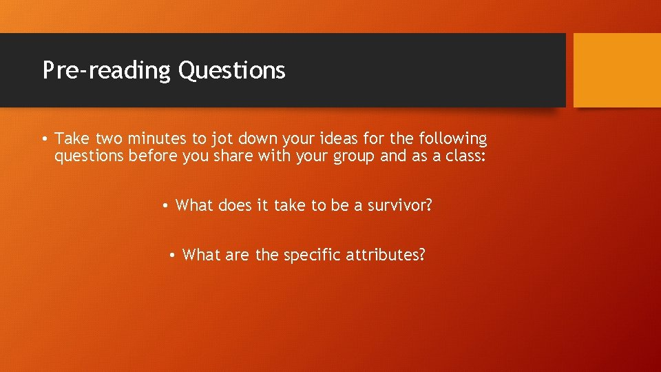 Pre-reading Questions • Take two minutes to jot down your ideas for the following