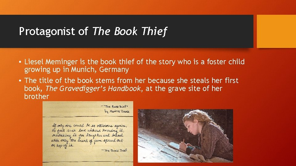 Protagonist of The Book Thief • Liesel Meminger is the book thief of the