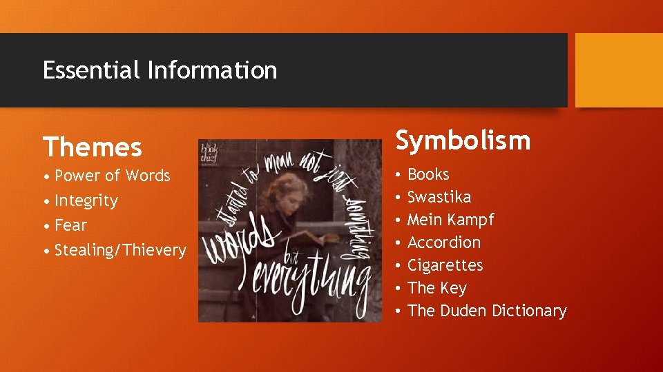 Essential Information Themes Symbolism • Power of Words • Integrity • Fear • Stealing/Thievery