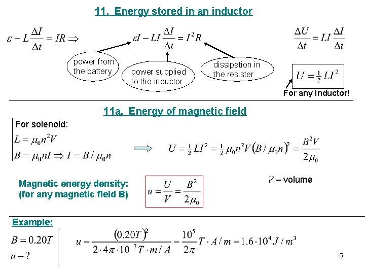 11. Energy stored in an inductor power from the battery power supplied to the