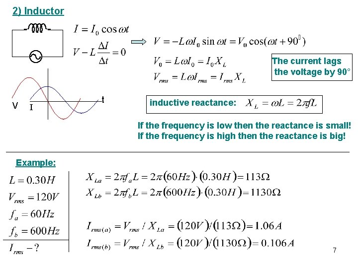 2) Inductor The current lags the voltage by 90° V I t inductive reactance: