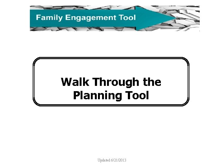 Walk Through the Planning Tool Updated 6/21/2013