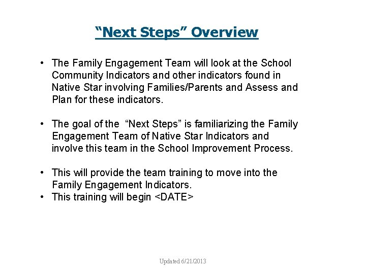 """""""Next Steps"""" Overview • The Family Engagement Team will look at the School Community"""