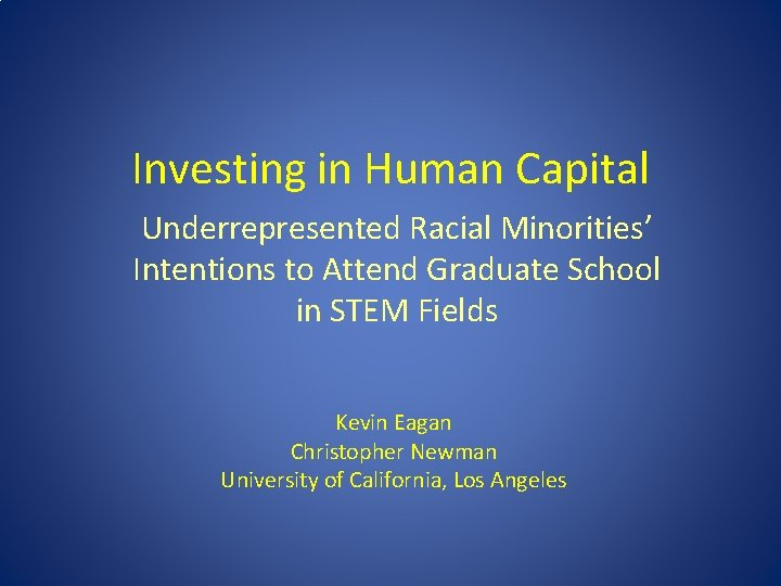 Investing in Human Capital Underrepresented Racial Minorities' Intentions to Attend Graduate School in STEM