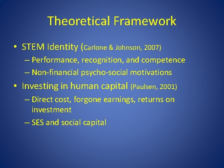Theoretical Framework • STEM Identity (Carlone & Johnson, 2007) – Performance, recognition, and competence