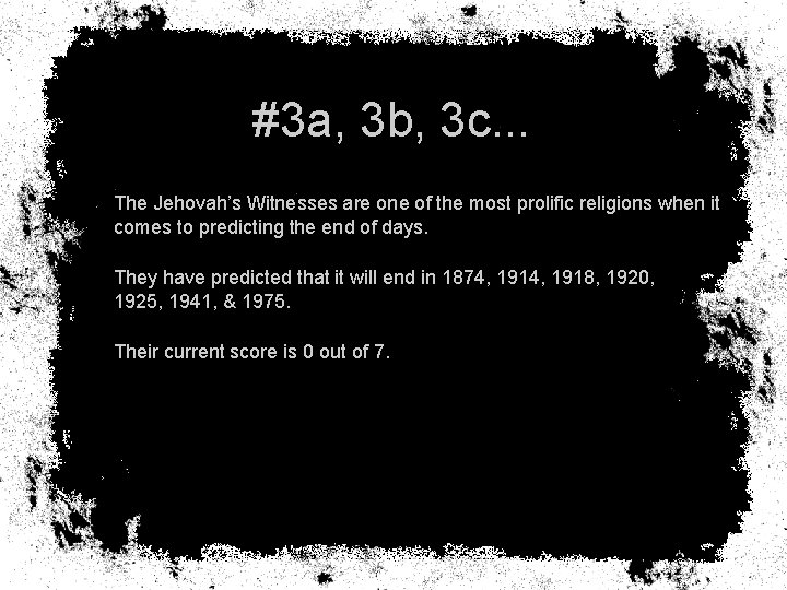 #3 a, 3 b, 3 c. . . The Jehovah's Witnesses are one of