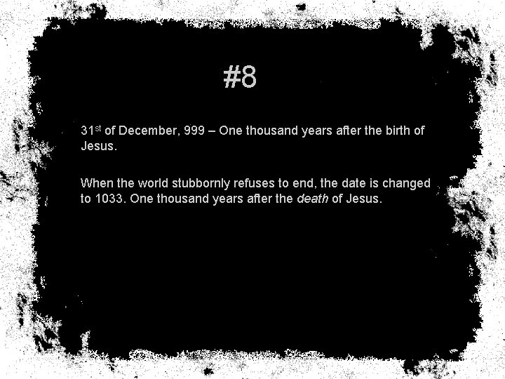 #8 31 st of December, 999 – One thousand years after the birth of