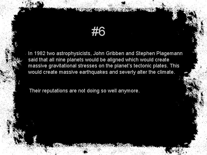 #6 In 1982 two astrophysicists, John Gribben and Stephen Plagemann said that all nine